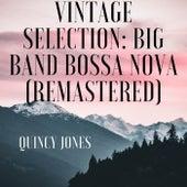 Vintage Selection: Big Band Bossa Nova (2021 Remastered) by Quincy Jones