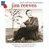Just Call Me Lonesome by Jim Reeves