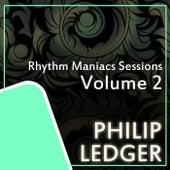 Rhythm Maniacs Sessions Volume 2 by Philip Ledger