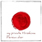 My Private Hiroshima by Persian Dior