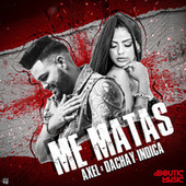 Me Matas by Dachay Indica