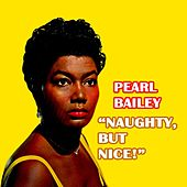 Naughty, But Nice! von Pearl Bailey