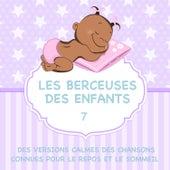 Les berceuses des enfants - Des versions calmes des chansons connues pour le repos et le sommeil, Vol. 7 by Sleeping Bunnies