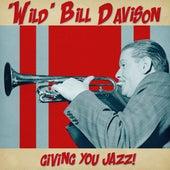 Giving You Jazz! (Remastered) by Wild Bill Davison