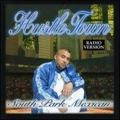 Hustle Town [Radio Version] de South Park Mexican