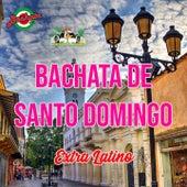 Bachata de Santo Domingo by Extra Latino