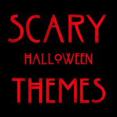 Scary Halloween Themes by Various Artists