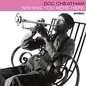 Wishing You Were Here by Doc Cheatham
