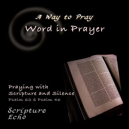 Praying With Scripture and Silence by A Way to Pray