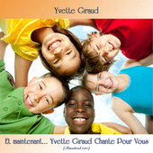 Et maintenant... Yvette Giraud chante pour vous (Analog Source Remaster 2021) by Yvette Giraud