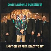 Light on My Feet, Ready To Fly by Doyle Lawson