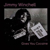 Jimmy Winchell Give You Cocaine von Jimmy Winchell