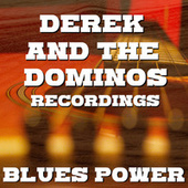 Blues Power Derek And The Dominos Recordings von Derek and the Dominos