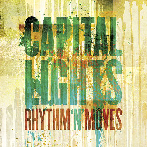Rhythm 'N' Moves by Capital Lights