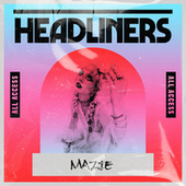 HEADLINERS: Mazie by Mazie
