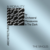 Architecture & Morality Singles by Orchestral Manoeuvres in the Dark (OMD)