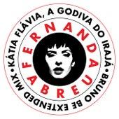 Kátia Flávia, A Godiva Do Irajá (Bruno Be Extended Mix) by Fernanda Abreu