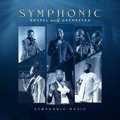 Symphonic Gospel Meets Orchestra by Symphonic Music