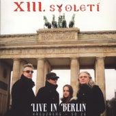 Live In Berlin by Xiii. Stoleti