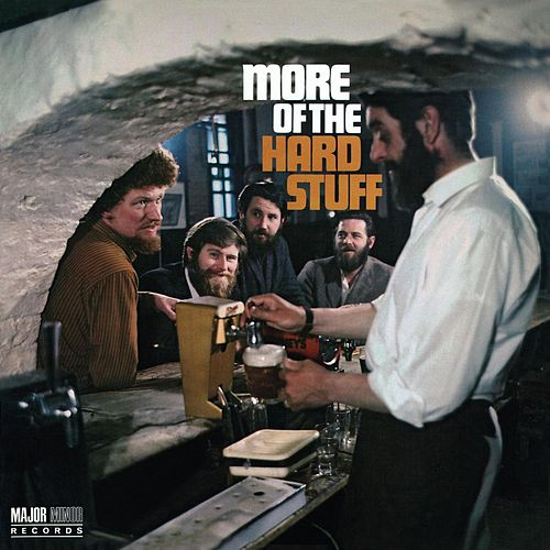 More of the Hard Stuff (2012 - Remaster) by Dubliners