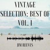 Vintage Selection: Best Of, Vol. 1 (2021 Remastered) by Jim Reeves