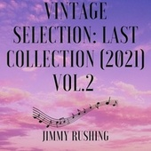 Vintage Selection: Last Collection, Vol. 2 (2021 Remastered) by Jimmy Rushing