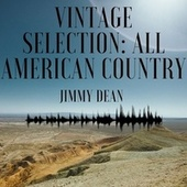Vintage Selection: All American Country (2021 Remastered) by Jimmy Dean