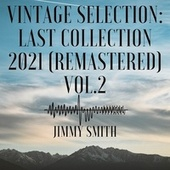 Vintage Selection: Last Collection, Vol. 2 (2021 Remastered) de Jimmy Smith