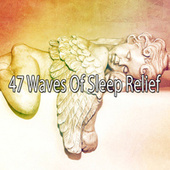 47 Waves of Sleep Relief by Best Relaxing SPA Music