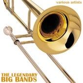 The Legendary Big Bands von Various Artists