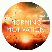 Morning Motivation by Various Artists