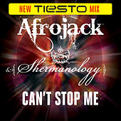 Can't Stop Me (Tiesto Mix) by Afrojack