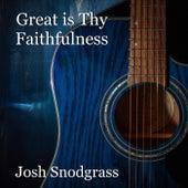 Great Is Thy Faithfulness by Josh Snodgrass