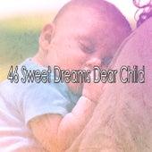 46 Sweet Dreams Dear Child von Rockabye Lullaby