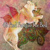 49 Find Fatigue for Bed fra Relaxing Music Therapy