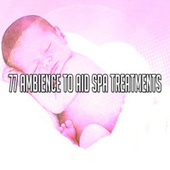 77 Ambience to Aid Spa Treatments by Best Relaxing SPA Music