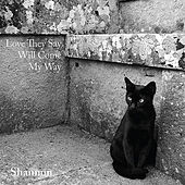 Love They Say (Will Come My Way) de Shannon