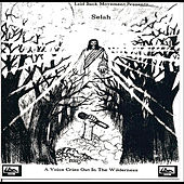 A Voice Cries Out in the Wilderness by Selah