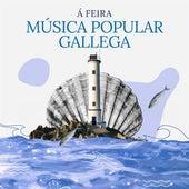Á Feira - Música Popular Gallega de Various Artists