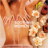 Soothing Moments - Relaxing Massage, Oil Aromatherapy, Inner Harmony by Best Relaxing SPA Music
