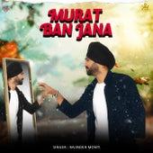 Murat Ban Jana by Rajinder Monti