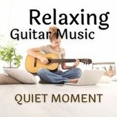 Relaxing Guitar Music for Quiet Moment by Acoustic Hits