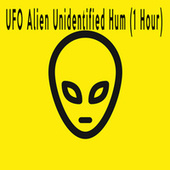 UFO Alien Unidentified Hum (1 Hour) by Color Noise Therapy