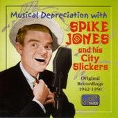 Jones, Spike: Musical Depreciation With Spike Jones (1942-1950) de Spike Jones