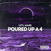 Poured Up A 4 de Litl Mari