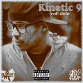 Roll Dolo by Kinetic 9