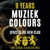 9 Years Muziek Colours (Space Is The New Club) by Various Artists