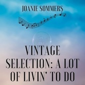 Vintage Selection: A Lot of Livin' to Do (2021 Remastered) by Joanie Sommers