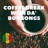 Coffee Break with da Bob Songs by Salvador Zepeda