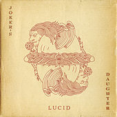 Lucid by Joker's Daughter